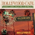 HOLLYWOOD CAFE Re.Carifornia LIFE STYLE