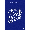 "HAVE A ""GOOD"" NIGHT"