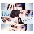 best friends [CD+Blu-ray Disc]<初回生産限定盤>