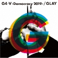 G4・V-Democracy 2019- [CD+DVD]