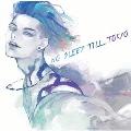 NO SLEEP TILL TOKYO<通常盤>