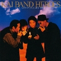 KAI BAND HEROES 45th ANNIVERSARY BEST<通常盤>