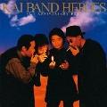 KAI BAND HEROES 45th ANNIVERSARY BEST<通常盤>