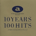10 YEARS 100 HITS~INTERNATIONAL DANCE TRACKS~<初回生産限定盤>