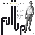 Full Up Bunny 'Striker'Lee's Early Reggae Productions 1968-72