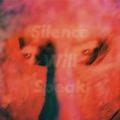 Silence Will Speak<限定生産盤>