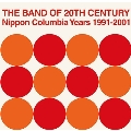 THE BAND OF 20TH CENTURY : Nippon Columbia Years 1991-2001<レコードの日対象商品>