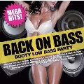 BACK ON BASS ~BOOTY LOW BASS PARTY~