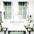 bright or blind