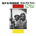 Dubs For Tubs: A Tribute to King Tubby<限定盤>