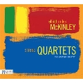 McKinley: String Quartets