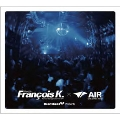 Heart Beat Presents Mixed By Francois K.×Air