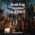"Beam bing ""Bambino"" GANG!! [CD+DVD]<地球盤>"