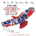 Freebird: The Movie