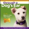 Through a Dog's Ear: Music to Calm Your Puppy, Vol.1