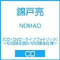 NOMAD [CD+DVD+ライブフォトブック]<初回限定盤B/初回限定仕様> CD