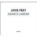 Arvo Part: Adam's Lament