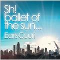 ballet of the sun<タワーレコード限定>