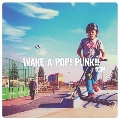 WAKE A POP! PUNK!! vol.2