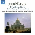 Anton Rubinstein: Symphony No.5, Dmitry Donskoy Overture, etc