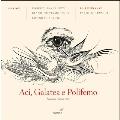 Handel: Aci, Galatea e Polifemo HWV.72