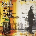 Muddy Water Blues (A Tribute To Muddy Waters)