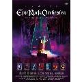 Epic Rock Orchestra at Zepp DiverCity Tokyo<通常盤>