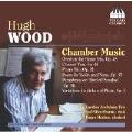 Hugh Wood: Chamber Music