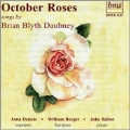 October Roses - Songs by Brian Blyth Daubney / Anna Dennis, William Berger, John Talbot