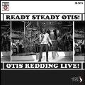 Ready, Steady, Otis! (Otis Redding Live!)<限定盤>