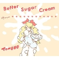 Butter Sugar Cream<初回限定お菓子の箱盤>