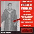 DEBUSSY:PELLEAS & MELISANDE (1948:IN GERMAN):BERTIL WETZELSBERGER(cond)/STUTTGART RSO/WOLFGANG WINDGASSEN(T)/LORE WISSMANN(S)/ETC