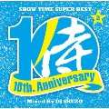 SHOW TIME SUPER BEST~SAMURAI MUSIC 10th. Anniversary Part2~ Mixed By DJ SHUZO