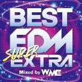 BEST EDM SUPER EXTRA  Mixed by WMC [CD+DVD]