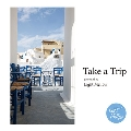 Take a Trip - presented by Light Mellow -<タワーレコード限定>