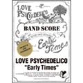 LOVE PSYCHEDELICO Early Times~The Best of LOVE PSYCHEDELICO バンド・スコア