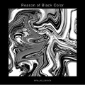 Reason of Black Color<レコードの日対象商品/数量限定盤>