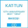 "10TH ANNIVERSARY BEST ""10Ks!""<期間限定盤1>"