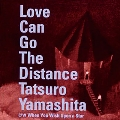 Love Can Go The Distance<限定盤>