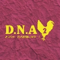 D.N.A 2 どえりゃー名古屋熱いがやー!