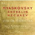 ミャスコフスキー、シェバリーン、ネチャーエフ: ヴァイオリン・ソナタ