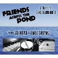 Friends Across the Pond (A Tribute to the George Shearing Quintet)