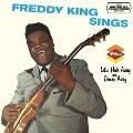 Freddy King Sings/Let's Hide Away And Dance Away
