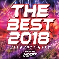 THE BEST 2018 -ALL PARTY HITS- mixed by HAYATO