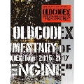 "DOCUMENTARY of OLDCODEX Tour 2016-2017""FIXED ENGINE"""