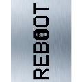 REBOOT [3CD+2DVD]<豪華盤/初回限定仕様>
