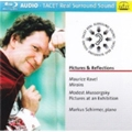 Pictures & Reflections - Ravel: Miroirs; Mussorgsky: Pictures at an Exhibition