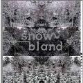 Snow Bland