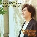 COOL SOUND meets KAZUTAKA ISHII 「You'll Always Be The One For Me」