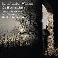 ヴォーン=ウイリアムズ: ウェンロックの断崖にて 近代英国歌曲集